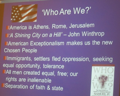 All that America  stands for is why we are hated  The Book - Who Are We? by Samuel Huntington (see link) http://www.thesocialcontract.com/artman2/publish/tsc1501/article_1257.shtml